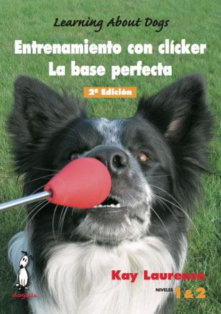 Entrenamiento con clicker. La base perfecta. (Libro+DVD)